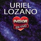 Especial Pasión en Vivo de Uriel Lozano