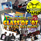 Class of 07 10 Year Reunion by Hush Music Squad