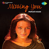 Missing You by Parvati Khan