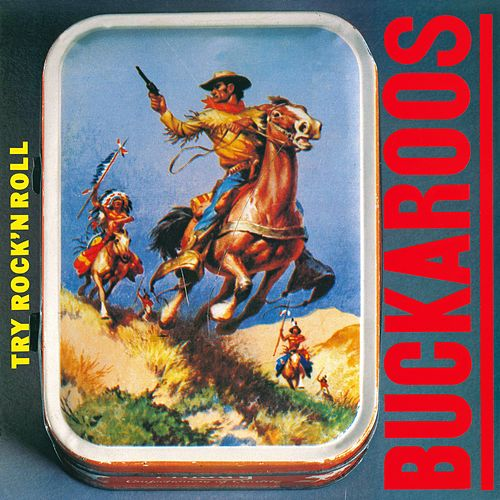 Try Rock 'n Roll by The Buckaroos