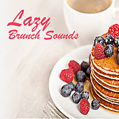 Lazy Brunch Sounds von Various Artists