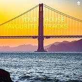 Your Favourite House Tracks by Various Artists
