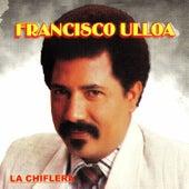 La Chiflera de Francisco Ulloa