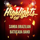 Highlights Of Samba Brazilian Batucada Band de Samba Brazilian Batucada Band