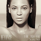 I Am...Sasha Fierce - The Bonus Tracks by Beyoncé