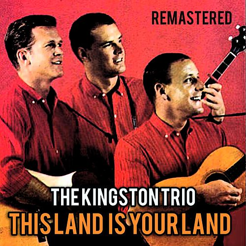 This Land Is Your Land by The Kingston Trio