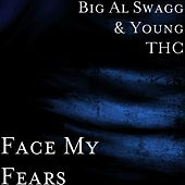 Face My Fears by Big Al Swagg