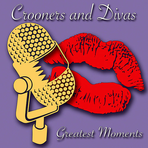 Crooners & Divas - Greatest Moments by Various Artists