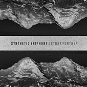 Stray Further by Synthetic Epiphany