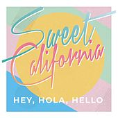 Hey Hola Hello de Sweet California