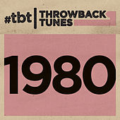 Throwback Tunes: 1980 de Various Artists