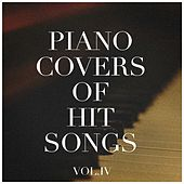 Piano Covers of Hit Songs, Vol. 4 by Various Artists