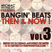 Bangin' Beats Then & Now!, Vol. 3 by Various Artists