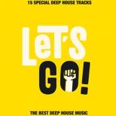 Let's Go (The Best Deep House Music) von Various Artists