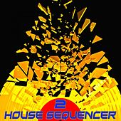 House Sequencer, Vol. 2 by Various Artists