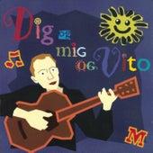 Dig Og Mig Og Vito by Morten Remar
