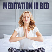 Meditation in Bed von Lullabies for Deep Meditation