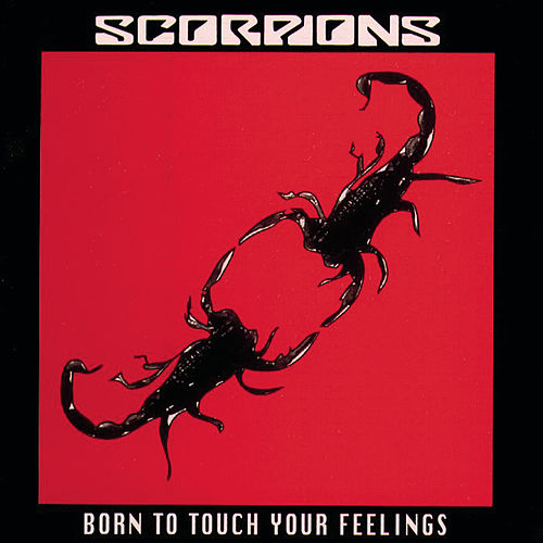 Born To Touch Your Feeling by Scorpions