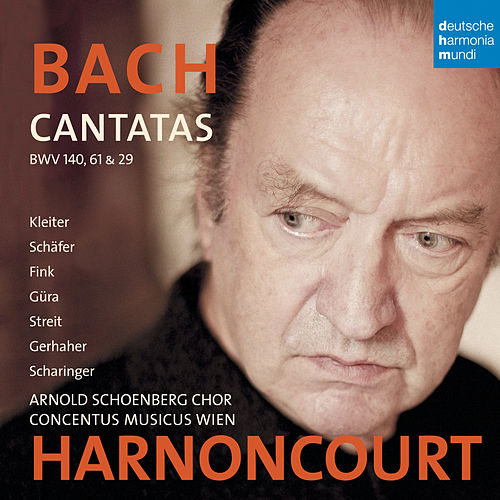 Bach: Cantatas BWV 29, 61 & 140 by Nikolaus Harnoncourt