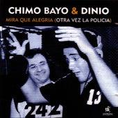 Mira Que Alegria (Otra Vez La Policia) (Single) by Chimo Bayo