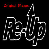 The Re-Up by Criminal Manne