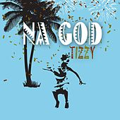 Na God by Tizzy