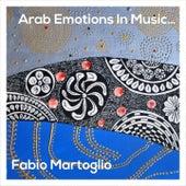 Arab Emotions in Music... by Fabio Martoglio