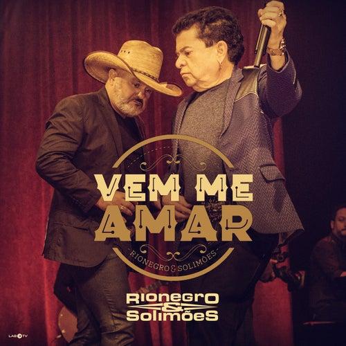 Vem Me Amar de Rionegro & Solimões