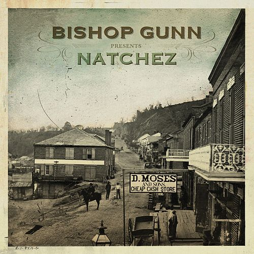 Natchez by Bishop Gunn
