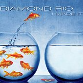 I Made It by Diamond Rio