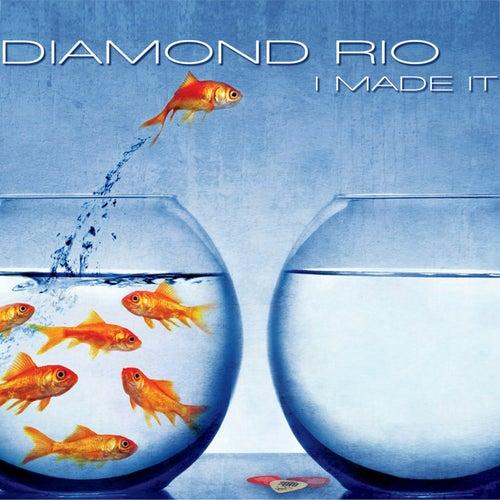 I Made It by Diamond Rio