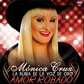 Amor Robado de Mónica Cruz