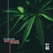 Weed Problems by Chi-Ching Ching
