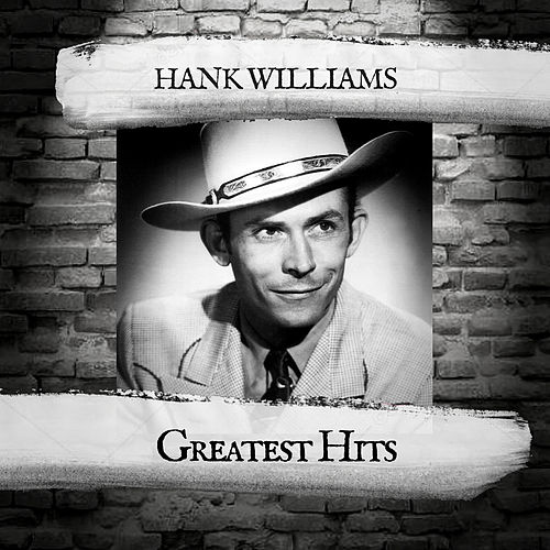 Greatest Hits by Hank Williams
