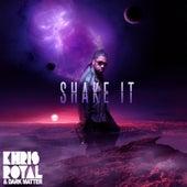 Shake It by Khris Royal