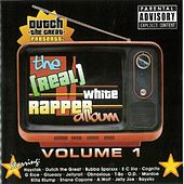 Dutch the Great Presents: The (Real) White Rapper Album, Vol. 1 by Various Artists