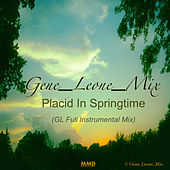 Placid In Springtime de Gene_Leone_Mix