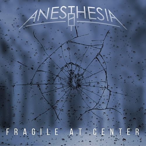 Fragile at Center by Anesthesia