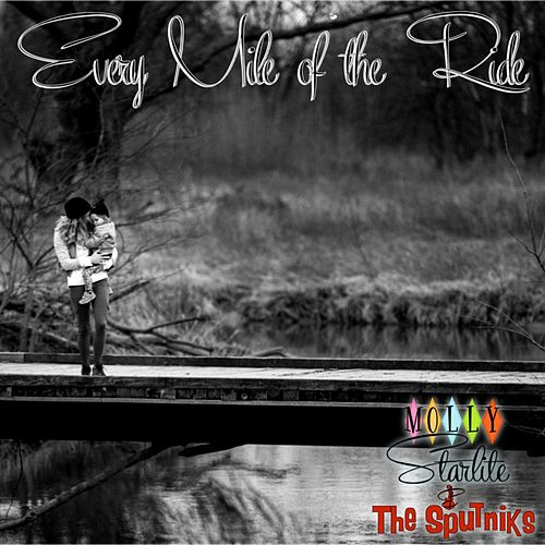 Every Mile of the Ride by Molly Starlite