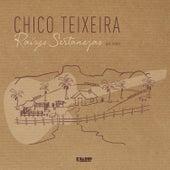 Raízes Sertanejas (Ao Vivo) de Chico Teixeira