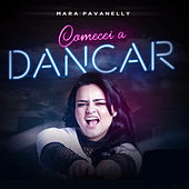 Comecei a Dançar de Mara Pavanelly
