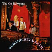 Spring Hill Fair de The Go-Betweens