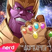 The Avengers: Infinity War Rap Battle by NerdOut