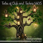 Tales of Dub and Techno, Vol. 16 by Various Artists