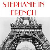 Stephanie in french by Stephanie