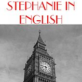 Stephanie in English by Stephanie