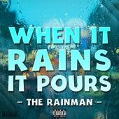 When It Rains, It Pours von Rain Man