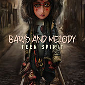 Teen spirit by Bars and Melody