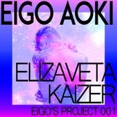Elizaveta Kaizer: Eigo's Project 001 by Eigo Aoki