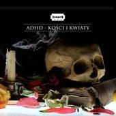 Kości i Kwiaty by ADHD